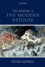 The Making of the Modern Refugee - eBook