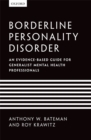 Borderline Personality Disorder : An evidence-based guide for generalist mental health professionals - eBook