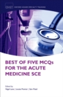 Best of Five MCQs for the Acute Medicine SCE - eBook