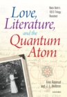 Love, Literature and the Quantum Atom : Niels Bohr's 1913 Trilogy Revisited - eBook