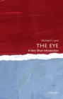 The Eye: A Very Short Introduction - eBook