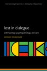 Lost in Dialogue : Anthropology, Psychopathology, and Care - eBook