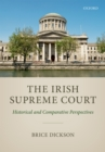 The Irish Supreme Court : Historical and Comparative Perspectives - eBook