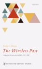 The Wireless Past : Anglo-Irish Writers and the BBC, 1931-1968 - eBook