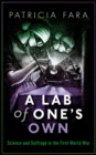 A Lab of One's Own : Science and Suffrage in the First World War - eBook