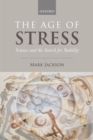 The Age of Stress : Science and the Search for Stability - eBook
