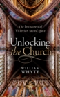 Unlocking the Church : The lost secrets of Victorian sacred space - eBook