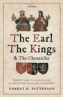 The Earl, the Kings, and the Chronicler : Robert Earl of Gloucester and the Reigns of Henry I and Stephen - eBook