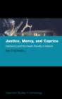 Justice, Mercy, and Caprice : Clemency and the Death Penalty in Ireland - eBook