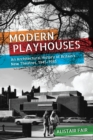 Modern Playhouses : An Architectural History of Britain's New Theatres, 1945 - 1985 - eBook