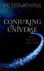 Conjuring the Universe : The Origins of the Laws of Nature - eBook