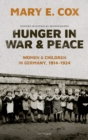 Hunger in War and Peace : Women and Children in Germany, 1914-1924 - eBook