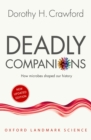 Deadly Companions : How Microbes Shaped our History - eBook
