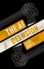 The AI Delusion - eBook