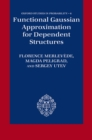 Functional Gaussian Approximation for Dependent Structures - eBook