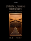 Statistical Thinking from Scratch : A Primer for Scientists - eBook