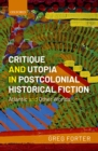 Critique and Utopia in Postcolonial Historical Fiction : Atlantic and Other Worlds - eBook