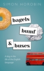 Bagels, Bumf, and Buses : A Day in the Life of the English Language - eBook