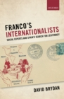 Franco's Internationalists : Social Experts and Spain's Search for Legitimacy - eBook