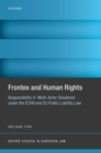 Frontex and Human Rights : Responsibility in 'Multi-Actor Situations' under the ECHR and EU Public Liability Law - eBook