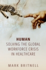 Human: Solving the global workforce crisis in healthcare - eBook