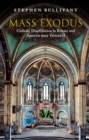 Mass Exodus : Catholic Disaffiliation in Britain and America since Vatican II - eBook