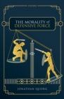 The Morality of Defensive Force - eBook