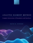 Analytic Element Method : Complex Interactions of Boundaries and Interfaces - eBook