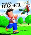 Someone Bigger - Book