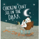 Chickens Can't See in the Dark - eBook