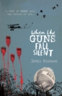 When the Guns Fall Silent - eBook