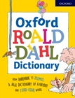 Oxford Roald Dahl Dictionary : From aardvark to zozimus, a real dictionary of everyday and extra-usual words - Book