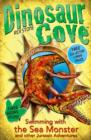 Dinosaur Cove: Swimming with the Sea Monster and other Jurassic Adventures - Book