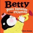 Betty Goes Bananas in her Pyjamas - Book