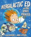 Intergalactic Ed and the Space Pirates - Book
