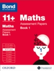 Bond 11+: Maths: Assessment Papers : 10-11+ years Book 1 - Book
