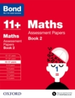 Bond 11+: Maths: Assessment Papers : 10-11+ years Book 2 - Book