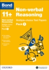 Bond 11+: Non-verbal Reasoning: Multiple-choice Test Papers : Pack 1 - Book