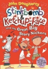 Stinkbomb and Ketchup-Face and the Great Big Story Nickers - Book