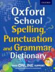 Oxford School Spelling, Punctuation and Grammar Dictionary - Book