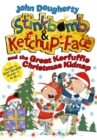 Stinkbomb and Ketchup-Face and the Great Kerfuffle Christmas Kidnap - Book