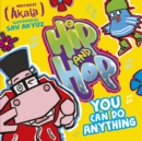 Hip and Hop You Can Do Anything - eBook