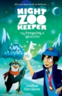 Night Zookeeper: The Penguins of Igloo City - Book