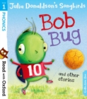 Read with Oxford: Stage 1: Julia Donaldson's Songbirds: Bob Bug and Other Stories - Book