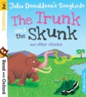 Read with Oxford: Stage 2: Julia Donaldson's Songbirds: The Trunk and The Skunk and Other Stories - Book