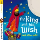 Read with Oxford: Stage 2: Phonics: The King and His Wish and Other Tales - Book