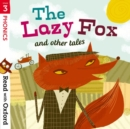Read with Oxford: Stage 3: Phonics: The Lazy Fox and Other Tales - Book