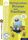 Progress with Oxford: Multiplication, Division and Fractions Age 6-7 - Book
