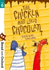 Read with Oxford: Stage 6: The Chicken Who Liked Chocolate - Book