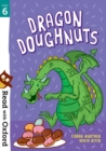 Read with Oxford: Stage 6: Dragon Doughnuts - Book